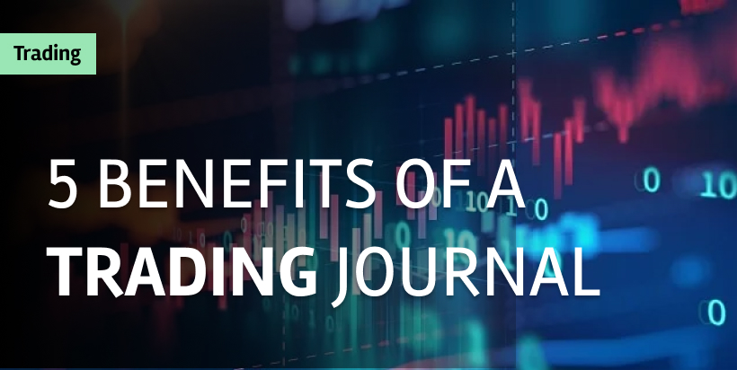 5 Benefits of using a Trading Journal